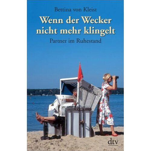 Bettina von Kleist - Wenn der Wecker nicht mehr klingelt: Partner im Ruhestand - Preis vom 20.04.2021 04:49:58 h
