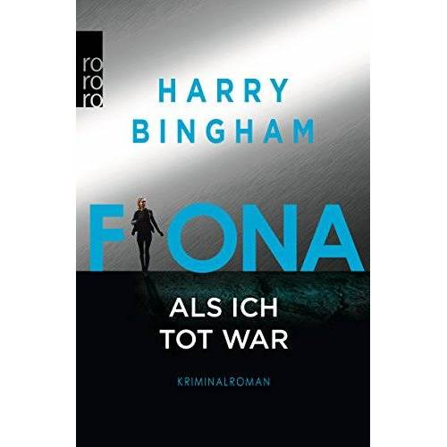 Harry Bingham - Fiona: Als ich tot war (Fiona Griffiths, Band 3) - Preis vom 07.05.2021 04:52:30 h