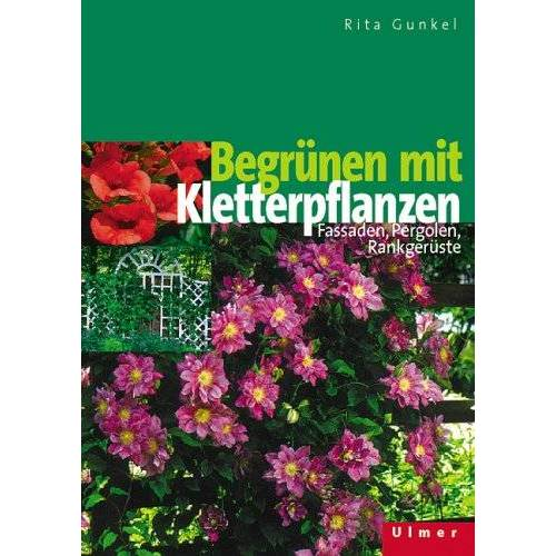 Rita Gunkel - Begrünen mit Kletterpflanzen - Preis vom 07.03.2021 06:00:26 h
