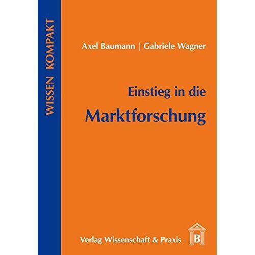Axel Baumann - Einstieg in die Marktforschung - Preis vom 20.10.2020 04:55:35 h