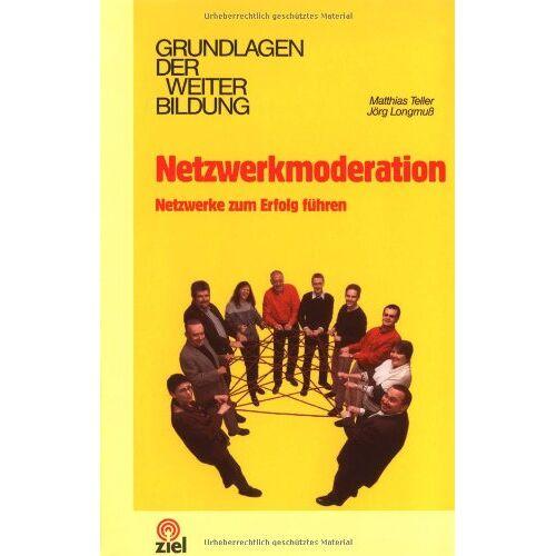 Matthias Teller - Netzwerkmoderation: Netzwerke zum Erfolg führen - Preis vom 13.10.2019 05:04:03 h