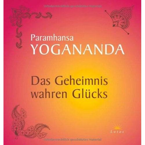 Paramhansa Yogananda - Das Geheimnis wahren Glücks - Preis vom 21.11.2019 05:59:20 h
