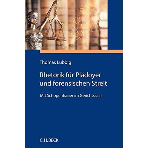 Thomas Lübbig - Rhetorik für Plädoyer und forensischen Streit: Mit Schopenhauer im Gerichtssaal - Preis vom 14.05.2021 04:51:20 h