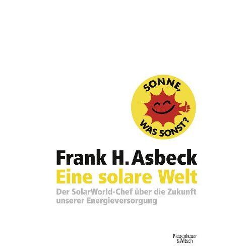Frank Asbeck - Eine solare Welt: Der SolarWorld-Chef über die Zukunft unserer Engergievesorgung - Preis vom 19.10.2020 04:51:53 h