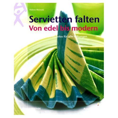 Helene Weinold - Servietten falten. Von edel bis modern - Preis vom 12.05.2021 04:50:50 h