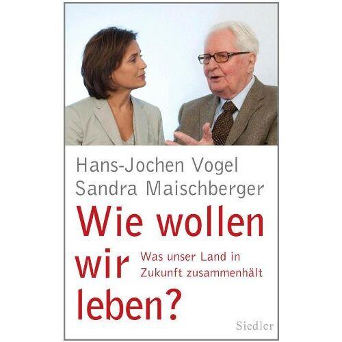 Hans-Jochen Vogel - Wie wollen wir leben?: Was unser Land in Zukunft zusammenhält - Preis vom 03.05.2021 04:57:00 h