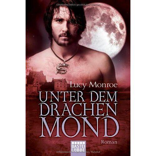 Lucy Monroe - Unter dem Drachenmond: Roman - Preis vom 20.10.2020 04:55:35 h