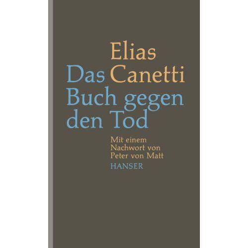 Elias Canetti - Das Buch gegen den Tod - Preis vom 05.05.2021 04:54:13 h