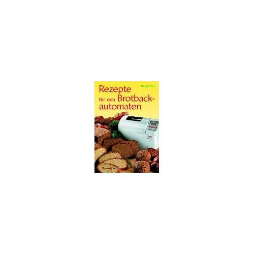 Margret Blum - Rezepte für den Brotbackautomaten - Preis vom 20.10.2020 04:55:35 h
