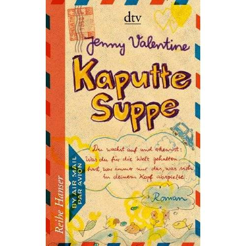 Jenny Valentine - Kaputte Suppe: Roman - Preis vom 21.04.2021 04:48:01 h
