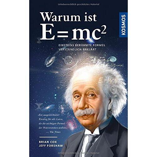 Brian Cox - Warum ist E = mc²?: Einsteins berühmte Formel verständlich erklärt - Preis vom 17.04.2021 04:51:59 h