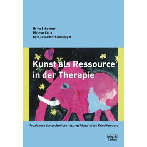 Heike Schemmel - Kunst als Ressource in der Therapie: Praxisbuch der systemisch-lösungsfokussierten Kunsttherapie - Preis vom 29.10.2020 05:58:25 h