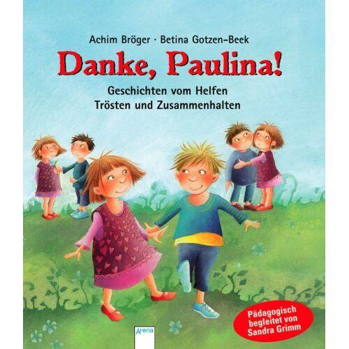 Achim Bröger - Danke, Paulina!: Geschichten vom Helfen, Trösten und Zusammenhalten - Preis vom 03.05.2021 04:57:00 h
