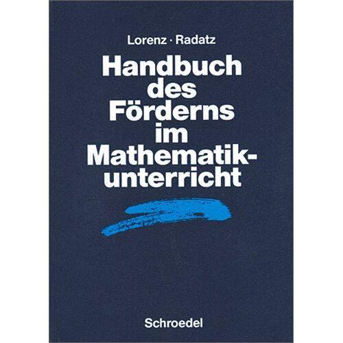 Lorenz, Jens Holger - Handbücher Mathematik: Handbuch des Förderns im Mathematikunterricht (Handbücher für den Mathematikunterricht) - Preis vom 13.05.2021 04:51:36 h