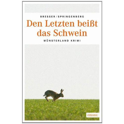 Michael Bresser - Den Letzten beißt das Schwein - Preis vom 16.01.2021 06:04:45 h