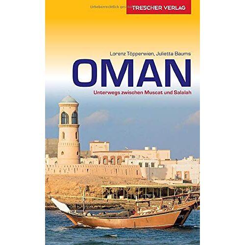 Julietta Baums - Reiseführer Oman: Unterwegs zwischen Muscat und Salalah (VLB Reihenkürzel: SM825 - Trescher-Reihe Reisen) - Preis vom 24.01.2020 06:02:04 h