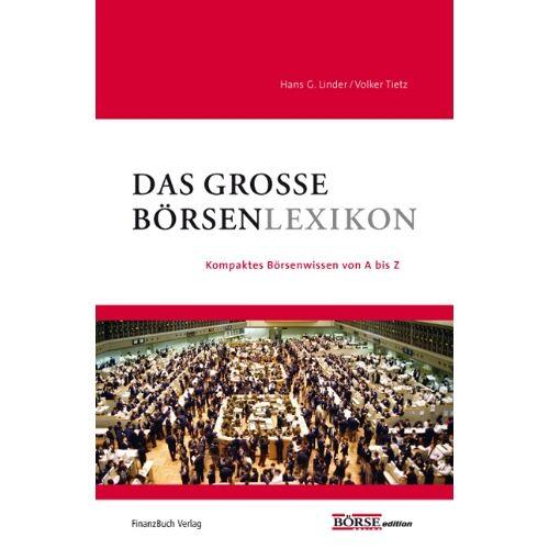 Linder, Hans G. - Das große Börsenlexikon: Kompaktes Börsenwissen von A-Z: Kompaktes Börsenwissen von A-Z das was jeder wissen muss - Preis vom 23.01.2020 06:02:57 h