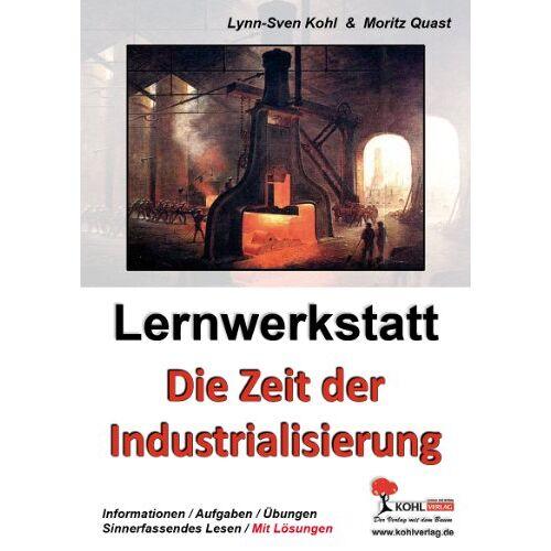 Lynn-Sven Kohl - Lernwerkstatt - Die Zeit der Industrialisierung - Preis vom 12.05.2021 04:50:50 h