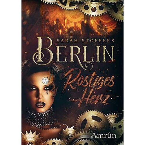 Sarah Stoffers - Berlin - Rostiges Herz - Preis vom 14.05.2021 04:51:20 h