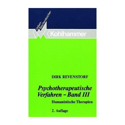 Dirk Revenstorf - Psychotherapeutische Verfahren III. Humanistische Therapien.: BD 3 - Preis vom 27.10.2020 05:58:10 h