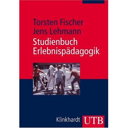 Torsten Fischer - Studienbuch Erlebnispädagogik: Einführung in die Theorie und Praxis der modernen Erlebnispädagogik - Preis vom 21.10.2020 04:49:09 h