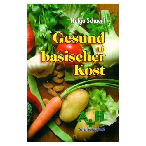 Helga Schaerf - Gesund mit basischer Kost - Preis vom 20.10.2020 04:55:35 h