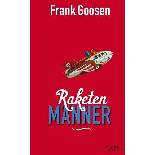 Frank Goosen - Raketenmänner - Preis vom 10.05.2021 04:48:42 h