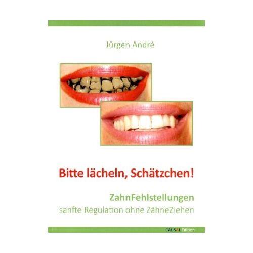 Jürgen André - Bitte lächeln, Schätzchen: ZahnFehlstellungen sanfte Regulation ohne ZähneZiehen - Preis vom 05.09.2020 04:49:05 h