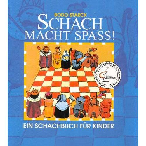 Bodo Starck - Schach macht Spaß! Ein Schachbuch für Kinder - Preis vom 21.10.2020 04:49:09 h