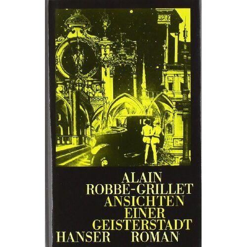 Alain Robbe-Grillet - Ansichten einer Geisterstadt: Roman - Preis vom 10.05.2021 04:48:42 h