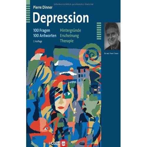 Pierre Dinner - Depression - 100 Fragen 100 Antworten. Hintergründe - Erscheinung - Therapie - Preis vom 15.05.2021 04:43:31 h