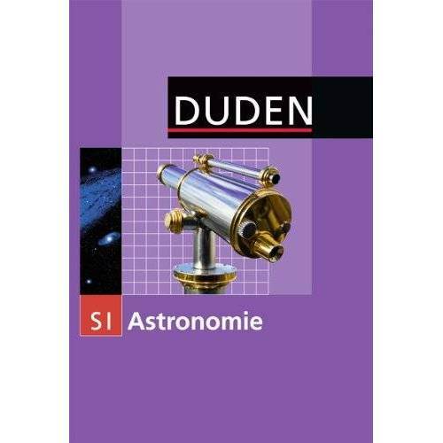 Meyer, Prof. Dr. Lothar - Duden Astronomie: Astronomie: Sekundarstufe I - Preis vom 04.10.2020 04:46:22 h