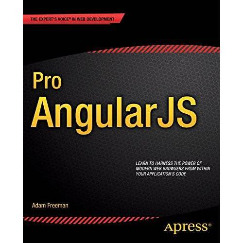 Adam Freeman - Pro AngularJS (Expert's Voice in Web Development) - Preis vom 13.04.2021 04:49:48 h