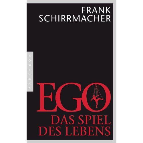 Frank Schirrmacher - Ego: Das Spiel des Lebens - Preis vom 08.05.2021 04:52:27 h