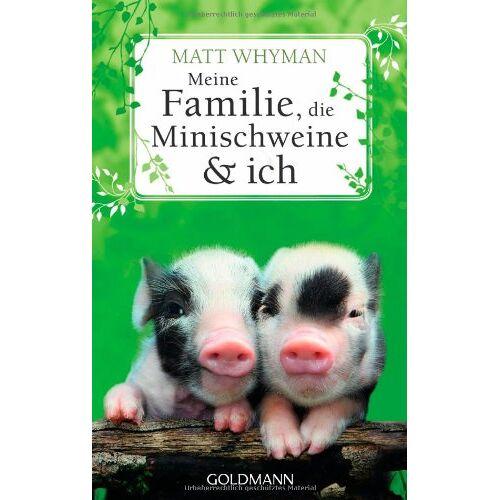 Matt Whyman - Meine Familie, die Minischweine und ich - Preis vom 20.10.2020 04:55:35 h