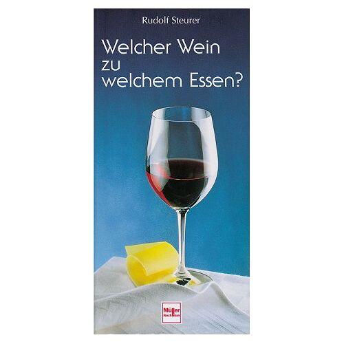 Rudolf Steurer - Welcher Wein zu welchem Essen? - Preis vom 05.09.2020 04:49:05 h