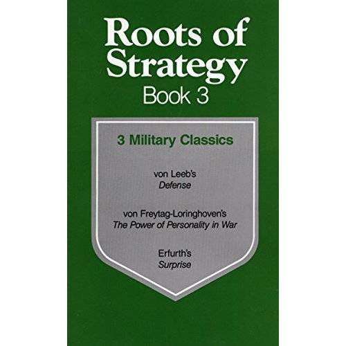 Hugo Von Freytag-Loringhoven - Roots of Strategy: Book 3: 3 Military Classics - Preis vom 10.05.2021 04:48:42 h