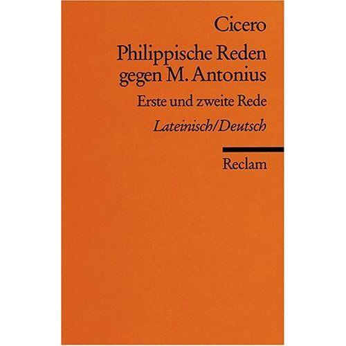 Cicero - Philippische Reden gegen M. Antonius: Lat. /Dt.: Erste und zweite Rede - Preis vom 28.02.2021 06:03:40 h