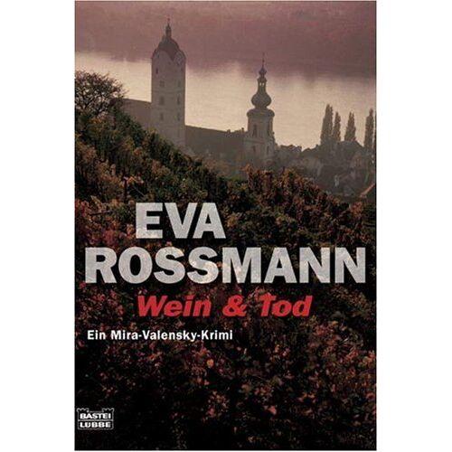Eva Rossmann - Wein & Tod: Ein Mira-Valensky Krimi - Preis vom 21.10.2020 04:49:09 h