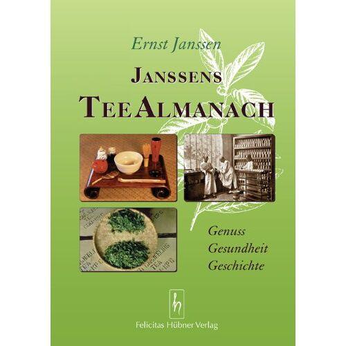 Ernst Janssen - Janssens Tee Almanach: Genuss - Gesundheit - Geschichte - Preis vom 20.10.2020 04:55:35 h
