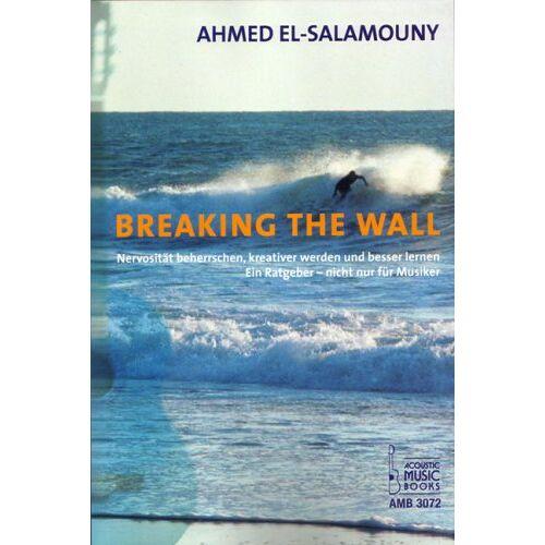 Ahmed El-Salamouny - Breaking the Wall - Preis vom 03.12.2020 05:57:36 h