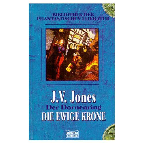 Jones, J. V. - Die ewige Krone. Der Dornenring 01. - Preis vom 14.04.2021 04:53:30 h