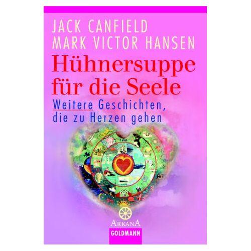 Jack Canfield - Hühnersuppe für die Seele - Preis vom 14.04.2021 04:53:30 h