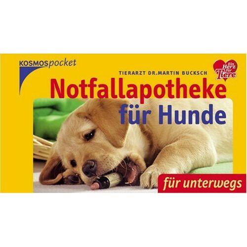 Martin Bucksch - Notfallapotheke für Hunde - Preis vom 14.01.2021 05:56:14 h