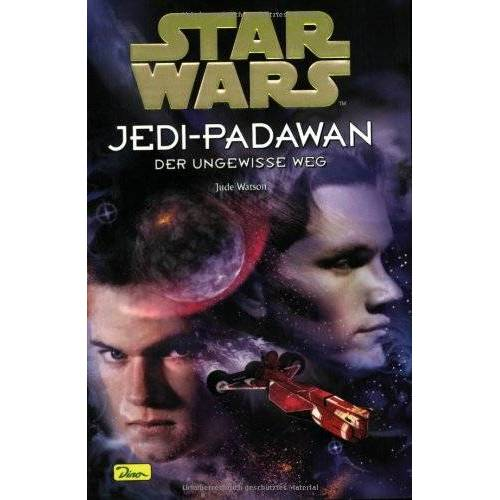 Jude Watson - Star Wars, Jedi-Padawan, Bd.6, Der ungewisse Weg - Preis vom 15.05.2021 04:43:31 h