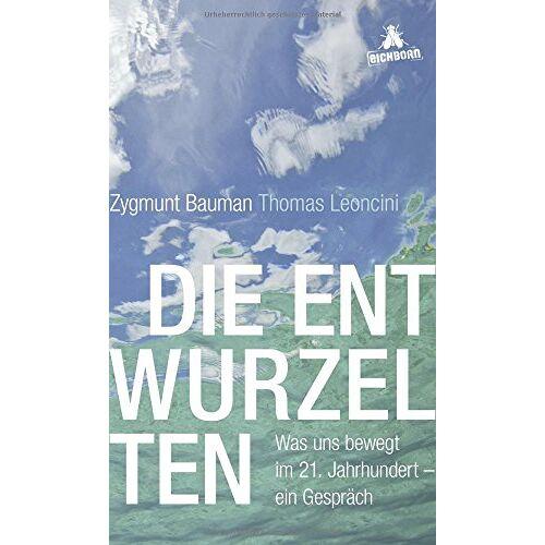 Zygmunt Bauman - Die Entwurzelten: Was uns bewegt im 21. Jahrhundert - ein Gespräch - Preis vom 15.11.2019 05:57:18 h