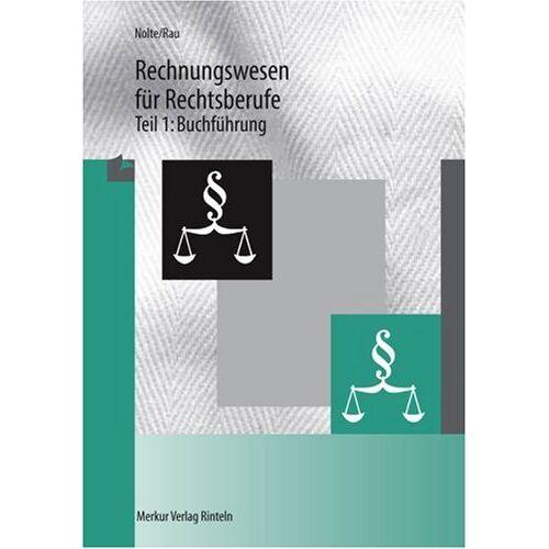 Wilhelm Nolte - Rechnungswesen für Rechtsberufe, Tl.1, Buchführung - Preis vom 11.05.2021 04:49:30 h