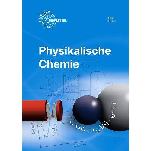 Heinz Hug - Physikalische Chemie - Preis vom 09.04.2021 04:50:04 h