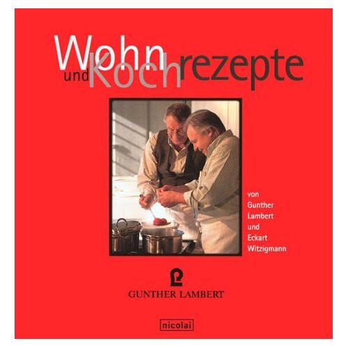 Gunther Lambert - Wohn- und Kochrezepte - Preis vom 15.04.2021 04:51:42 h
