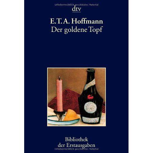 Hoffmann, E. T. A. - Der goldene Topf: Ein Mährchen aus der neuen Zeit - Preis vom 12.05.2021 04:50:50 h